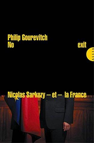 No exit: Nicolas Sarkozy - et la France - peuvent-ils trouver une issue à la crise européenne ?