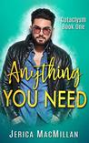 Anything You Need (Cataclysm, #1)