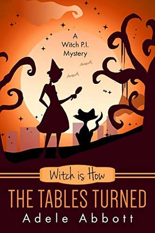 Witch is How The Tables Turned (A Witch P.I. Mystery, #28)