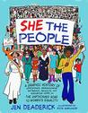 She the People: A Graphic History of Uprisings, Breakdowns, Setbacks, Revolts, and Enduring Hope on the Unfinished Road to Women&