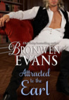 Attracted to the Earl by Bronwen Evans