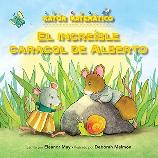 El increíble caracol de Alberto (Albert's Amazing Snail): Palabras de posición (Position Words) (Ratón Matemático
