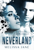 Neverland by Melissa  Jane