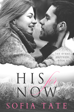 His For Now (The Byrne Brothers, #1)