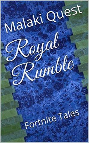 Royal Rumble: Fortnite Tales