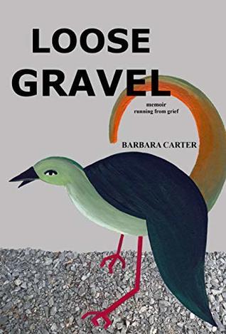 Loose Gravel:  memoir of running from grief (#3)