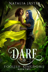 Dare (Foolish Kingdoms, #2)