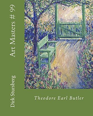 Art Masters # 99: Theodore Earl Butler