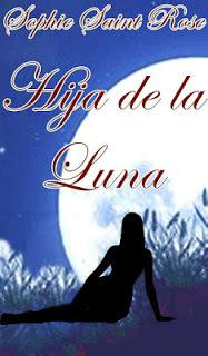 Hija de la luna par Sophie Saint Rose, Sonia López Rodríguez