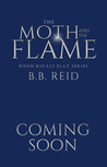 The Moth and the Flame by B.B. Reid