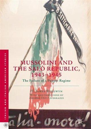 Mussolini and the Salò Republic, 1943–1945: The Failure of a Puppet Regime