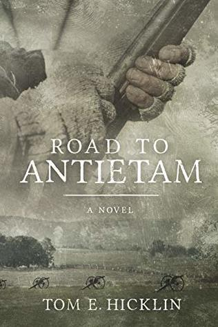 Road to Antietam by Tom E. Hicklin