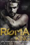 Roma King (Roma Royals Duet #1)