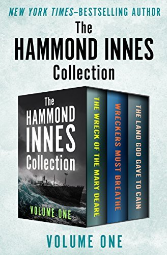 The Hammond Innes Collection Volume One: The Wreck of the Mary Deare, Wreckers Must Breathe, and The Land God Gave to Cain