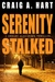 Serenity Stalked by Craig A. Hart