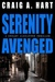 Serenity Avenged by Craig A. Hart
