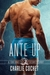 Ante Up by Charlie Cochet