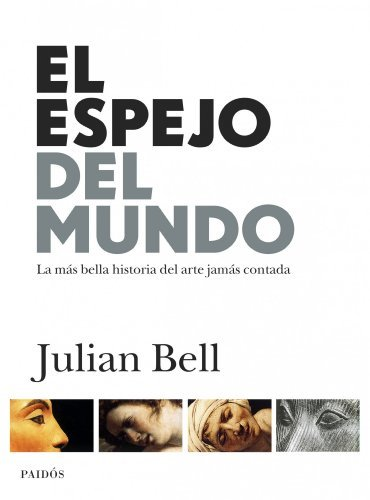 El espejo del mundo / The mirror of the world: Una historia del arte / A New History of Art
