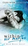 Within Six Months (A Wild Roses Novel Book 1)
