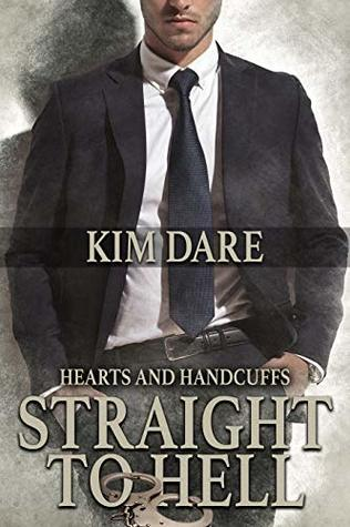 Straight to Hell (Hearts and Handcuffs #1)