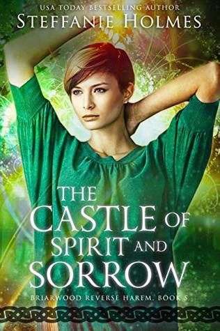 The Castle of Spirit and Sorrow by Steffanie Holmes