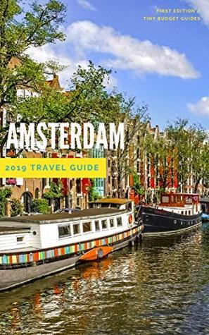 Amsterdam Travel Guide 2019 : Money Saving Secrets