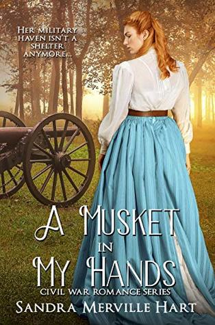 A Musket in My Hands by Sandra Merville Hart