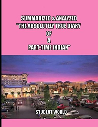 """Summarized & Analyzed: """"The Absolutely True Diary of a Part-Time Indian"""""""