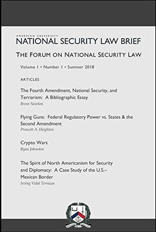 The Forum on National Security Law: A publication of the American University National Security Law Brief (Volume IX Supplement Book 1)