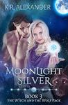Moonlight Silver (The Witch and the Wolf Pack #3)