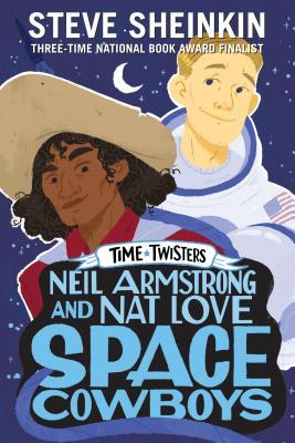 Neil Armstrong and Nat Love, Space Cowboys (Time Twisters, #3)