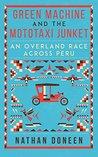 Green Machine and the Mototaxi Junket: An Overland Race Across Peru
