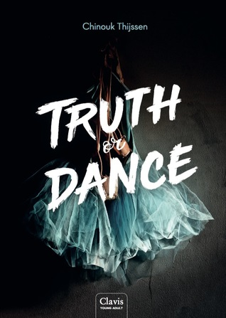 Truth or Dance (Truth or Dance #1) – Chinouk Thijssen