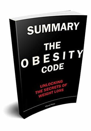 Summary: The Obesity Code: An In-depth Summary of The Obesity Code