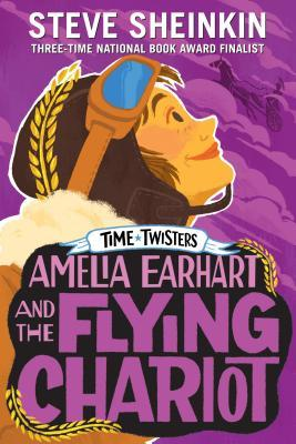 Amelia Earhart and the Flying Chariot (Time Twisters, #4)