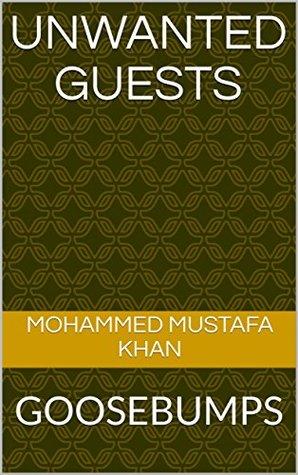 Unwanted Guests: GOOSEBUMPS