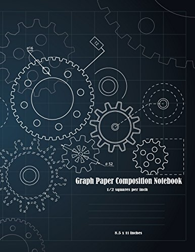 Graph Paper Composition Notebook: 1/2 Inch Squares Blank Graphing Paper Quad Ruled College Students Sketchbook Mathematics Formulas Squared ... Pages: Volume 2 (Math Graph Paper Notebook)