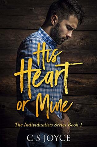 His Heart or Mine by C S Joyce