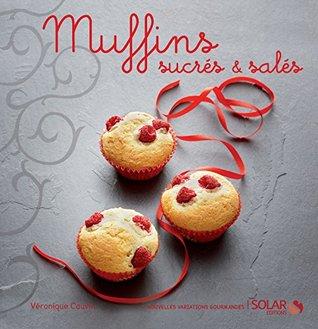 Muffins - nouvelles variations gourmandes