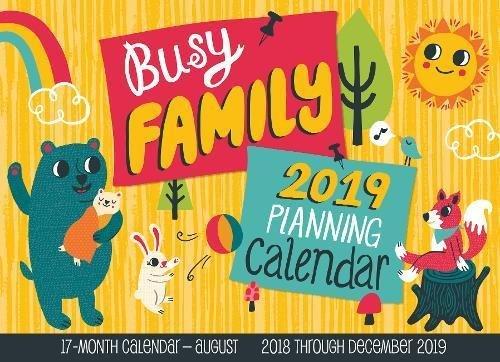 Busy Family Planning Calendar 2019: 17-Month Calendar - August 2018 through December 2019