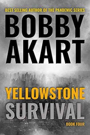 Survival (The Yellowstone Series #4)  - Bobby Akart