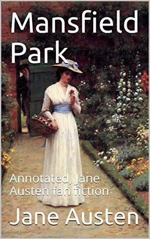Mansfield Park: Annotated, Jane Austen fan fiction