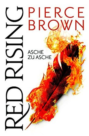 Asche zu Asche by Pierce Brown