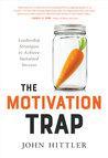 The Motivation Trap by John Hittler