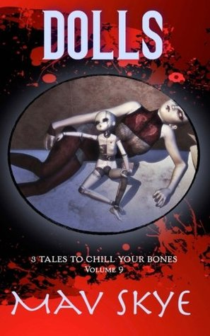 Dolls (3 Tales to Chill Your Bones Volume 9)