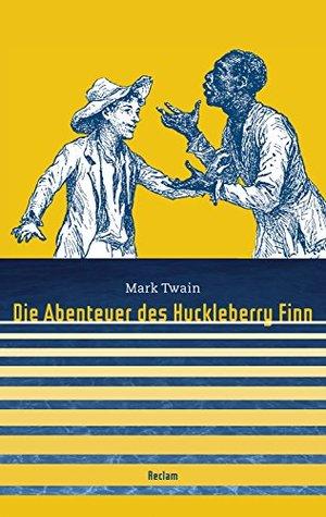 Die Abenteuer des Huckleberry Finn: Reclam Taschenbuch