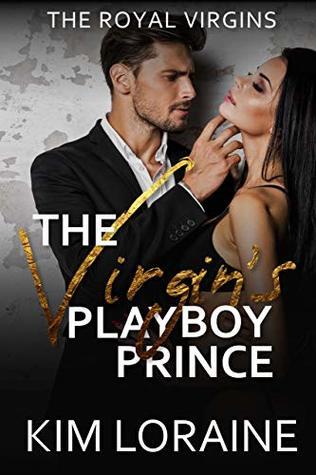 The Virgin's Playboy Prince by Kim Loraine