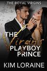 The Virgin's Playboy Prince (The Royal Virgins, #1)