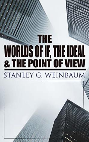 The Worlds of If, The Ideal & The Point of View: Haskel Van Manderpootz & Dixon Wells Short Stories