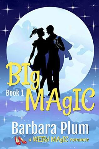 Big Magic (The Weird Magic Trilogy Book 1)